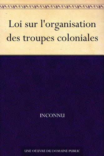 Couverture du livre Loi sur l'organisation des troupes coloniales