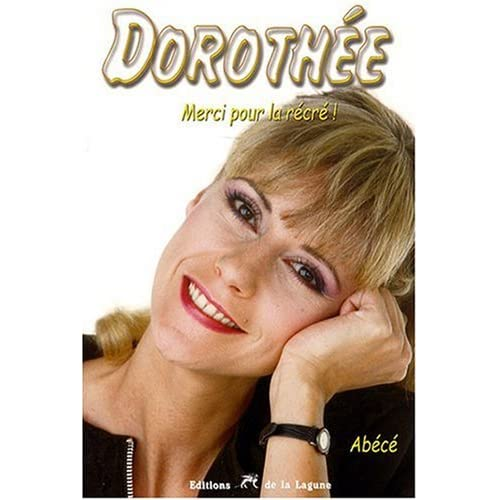 Dorothée, Merci pour la récré !