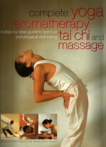 Complete Yoga Aromatherapy, Tai Chi and Massage by Carol McGilvery, Jimi Reed, Michele MacDonnell, Paul Tucker, (2003) Paperback