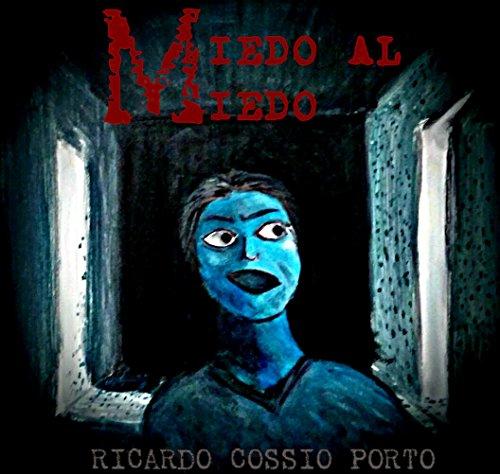Miedo al Miedo por Ricardo Cossio Porto