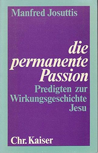 die-permanente-passion-predigten-zur-wirkungsgeschichte-jesu