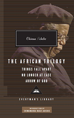 The African Trilogy: Things Fall Apart No Longer at Ease Arrow of God (Everyman Library) por Chinua Achebe