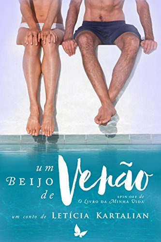 Um beijo de verão: um conto de O Livro da Minha Vida (Portuguese Edition) por Letícia Kartalian
