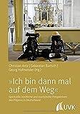 »Ich bin dann mal auf dem Weg!« - Spirituelle, kirchliche und touristische Perspektiven des Pilgerns in Deutschland