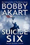 Suicide Six: Post Apocalyptic EMP Survival Fiction (The Lone Star Series Book 6)