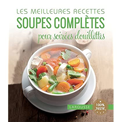 Les meilleures recettes soupes complètes pour soirées douillettes