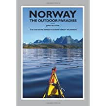 Norway: The Outdoor Paradise- A Ski and Kayak Odyssey in Europe's Great Wilderness