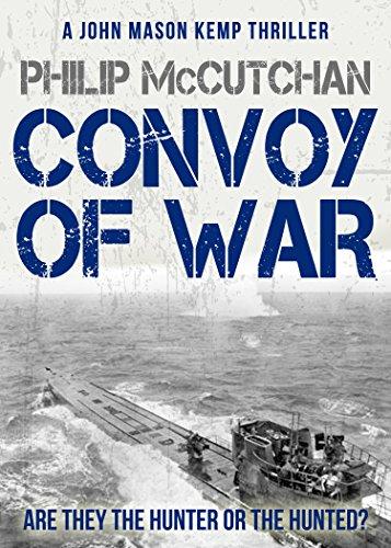 Convoy of War (John Mason Kemp Book 1) by Philip McCutchan