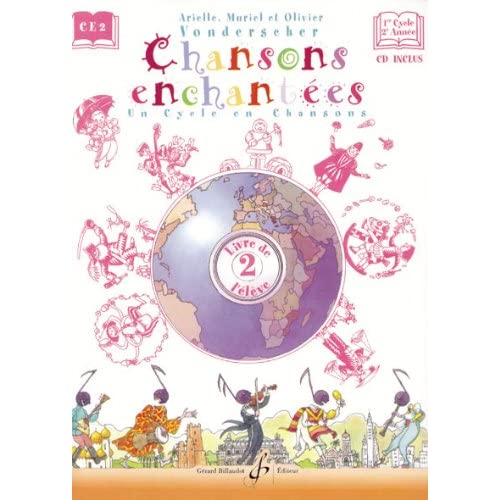 Chansons Enchantees Volume 2 - Livre de l'Eleve