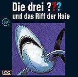 Die drei Fragezeichen - Folge 30: und das Riff der Haie