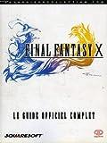 Final fantasy x : Le guide officiel complet