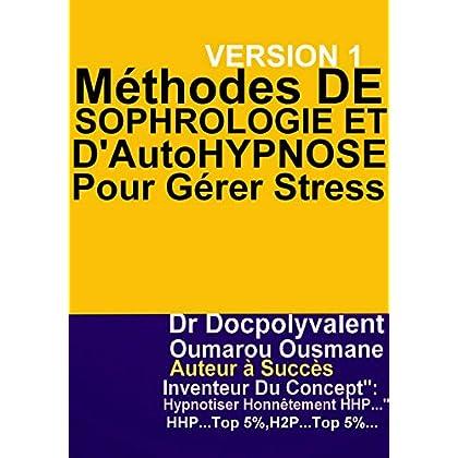 Méthodes De Sophrologie  Et D'Autohypnose Pour Gérer Stress: livre de sophrologie d'autohypnose hypnose