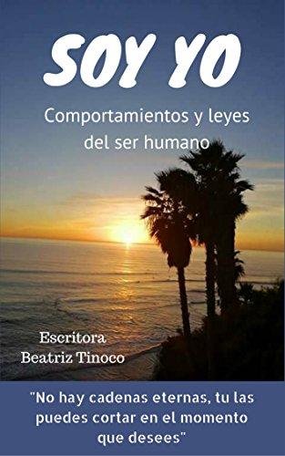 Soy Yo: Comportamientos y Leyes del ser humano por Beatriz Tinoco Oblitas