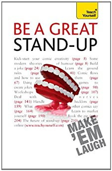 Be a Great Stand-up: Teach Yourself: How to master the art of stand up comedy and making people laugh (English Edition)