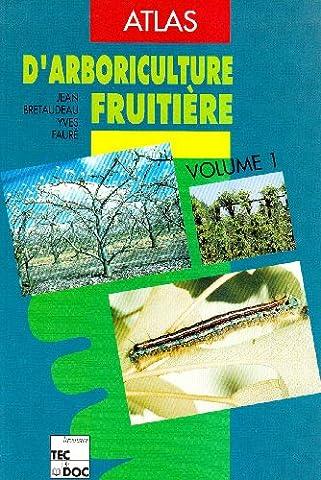 Atlas d'arboriculture fruitière, tome 1 : Généralités sur la culture des arbres fruitiers