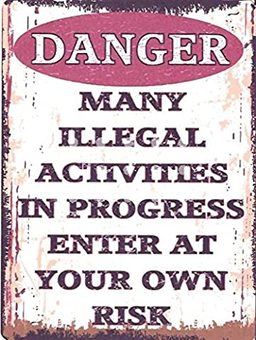 8x10in DANGER MANY ILLEGAL ACTIVITIES FUNNY METAL SIGN RETRO VINTAGE STYLE 8x10in 20x25cm TEENAGER BEDROOM GARAGE SHED DEN WORKSHOP WALL ART GAMES ROOM by TRACY'S