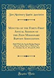 Minutes of the Forty-First Annual Session of the Zion Missionary Baptist Association: Held With the Sandy Bridge Baptist Church, Route No. 2, Morven, ... 16, 17, 18 and 19, 1913 (Classic Reprint)