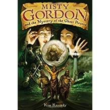 { [ MISTY GORDON AND THE MYSTERY OF THE GHOST PIRATES - GREENLIGHT ] } By Kennedy, Kim (Author) Aug-01-2010 [ Hardcover ]