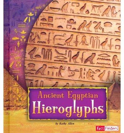 [( Ancient Egyptian Hieroglyphs )] [by: Kathy Allen] [Jan-2012]