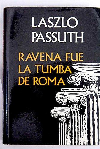 Rávena Fue La Tumba De Roma