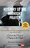 MYSTERY OF THE MIDNIGHT PRAYER (WITH FREE BONUS!!! COPY): Discover the power of praying in the night