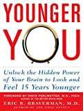 Younger You: Unlock the Hidden Power of Your Brain to Look and Feel 15 Years Younger