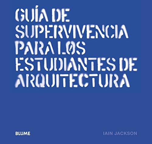 Gua de supervivencia para los estudiantes de arquitectura