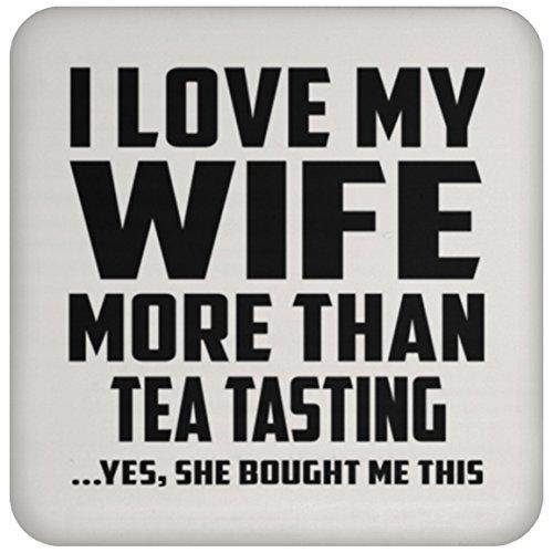 I Love My Wife More Than Tea Tasting - Drink Coaster Untersetzer Rutschfest Rückseite aus Kork - Geschenk zum Geburtstag Jahrestag Muttertag Vatertag Ostern