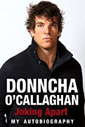 By Donncha O'Callaghan Joking Apart: My Autobiography [Hardcover]