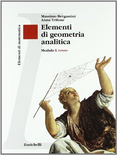 Elementi di matematica. Modulo L rosso. Elementi di geometria analitica. Per le Scuole superiori