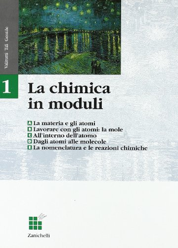 La chimica in moduli. Volume unico. Per le Scuole superiori