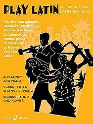 Play Latin: (Clarinet and Piano) (Clarinet Piano) (Faber Edition: Play Latin)