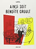 Ainsi soit Benoîte Groult | Catel (1964-....). Auteur