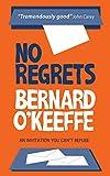No Regrets by Bernard O'Keeffe