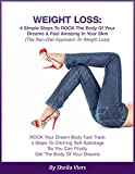 Weight Loss: 4 Simple Steps To ROCK The Body Of Your Dreams & Feel Amazing In Your Skin: 4 Steps To Ditching Self-Sabotage So You Can Finally Get The Body Of You