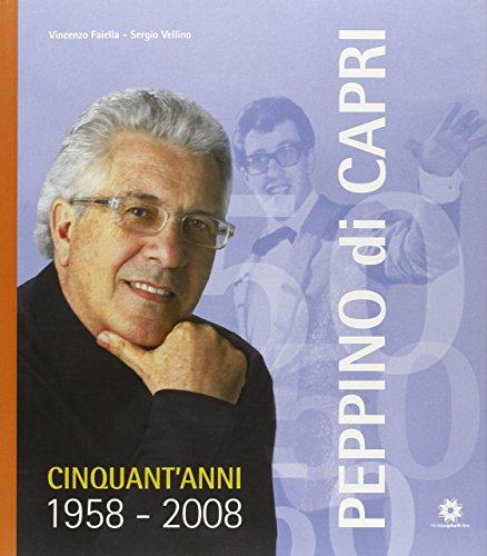 Peppino di Capri. Cinquant'anni 1958-2008. Con CD Audio