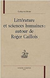Littérature et sciences humaines : autour de Roger Caillois