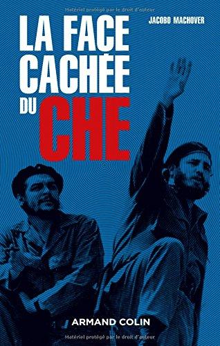 La face cachée du Che par Jacobo Machover