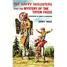 The Happy Hollisters and the Mystery of the Totem Faces: (Volume 15) (English Edition)