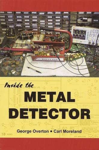 Inside the Metal Detector: The First In-depth Book on Metal Detector Technology Since 1927