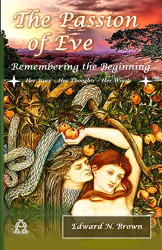 The Passion of Eve: Remembering the Beginning: Condensed Version (English Edition) Allegorie Crystal