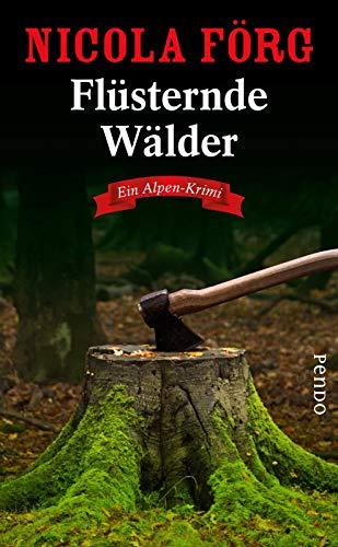 Flüsternde Wälder: Ein Alpen-Krimi (Alpen-Krimis, Band 11)