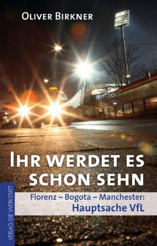 Download Ihr werdet es schon sehn: Florenz, Bogota, Manchester – Hauptsache VfL