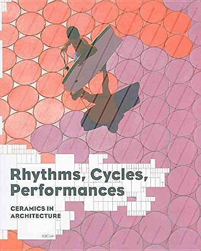 [Rhythms, Cycles, Performances: Ceramics in Architecture] (By: Jaime Salazar) [published: June, 2010]