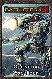 BattleTech Legenden 32: Operation Excalibur