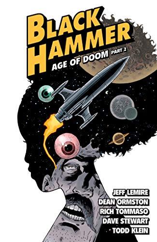 Black Hammer Volume 4: Age of Doom Part Two (Black Hammer - Age of Doom, Band 4)