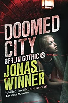 Doomed City (Berlin Gothic series Book 2) (English Edition) von [Winner, Jonas]