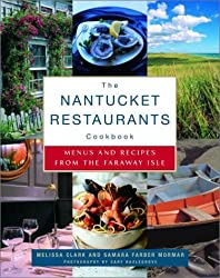 The Nantucket Restaurants Cookbook: Menus and Recipes from the Faraway Isle by Melissa Clark (2001-04-24)