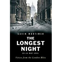 The Longest Night: Voices from the London Blitz by Gavin Mortimer (2005-07-01)