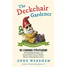 The Deckchair Gardener: An Improper Gardening Manual